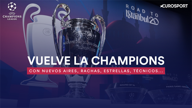 Vuelve la Champions: lo que ha cambiado desde el día del sorteo de hace ya dos meses