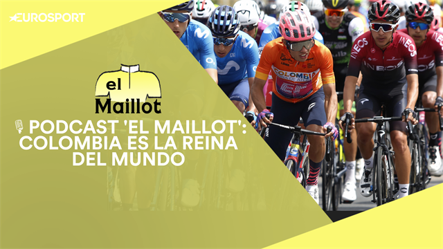 PODCAST 'El Maillot': Colombia manda en el ciclismo, de Sergio Higuita al renacido Nairo Quintana