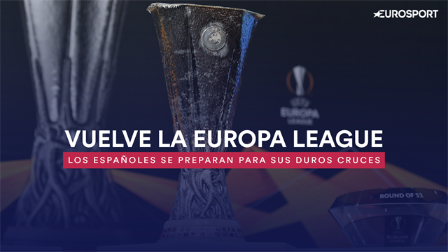 Vuelve la Europa League: Sevilla, Getafe y Espanyol ante un gran reto en los dieciseisavos
