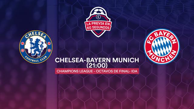 La previa en 60'' del Chelsea-Bayern Múnich: La juventud contra el 'coco' alemán (21:00)