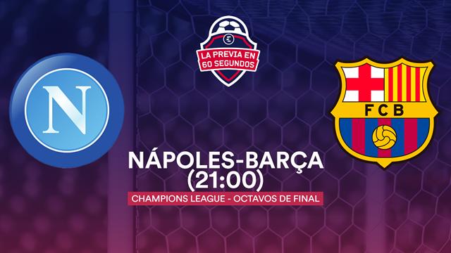 """La previa en 60"""" del Nápoles-Barça: Messi, a la conquista del jardín de Maradona (21:00)"""