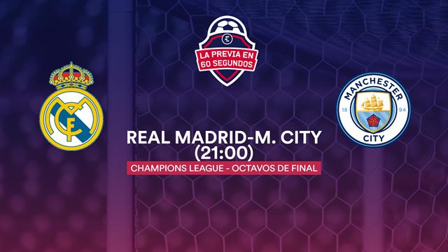 La previa en 60'' del Real Madrid-M. City: El Bernabéu espera una nueva gran noche europea (21:00)