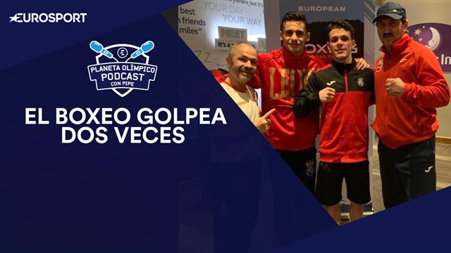 PODCAST 'Planeta Olímpico': El boxeo español golpea dos veces