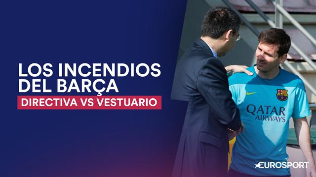 Los incendios del Barça: El enésimo conflicto entre jugadores y directiva