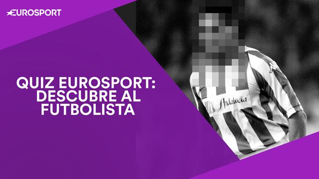 Quiz Eurosport (4): Juega y adivina quiénes son estos futbolistas