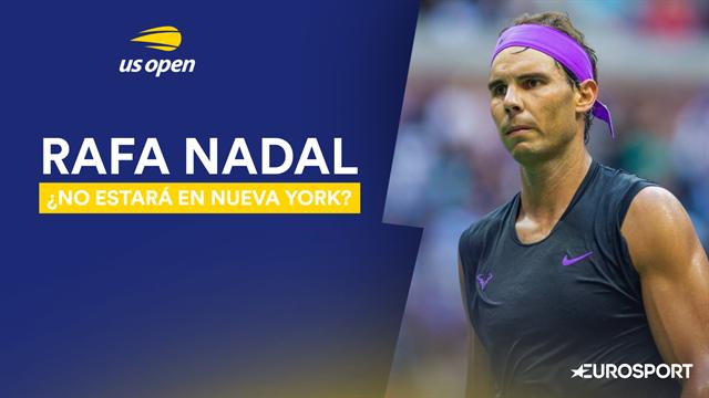 Los motivos y consecuencias de la posible ausencia de Rafa Nadal en el US Open