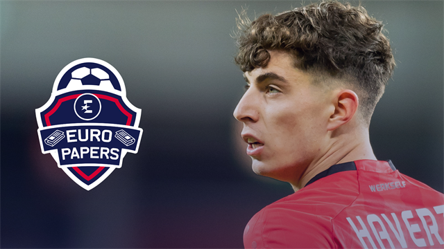 Chelsea to beat rivals as Kai Havertz pushes for move - Euro Papers