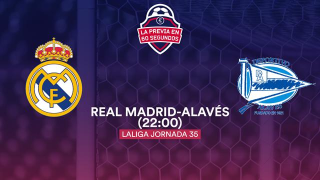 La previa en 60'' del Real Madrid-Alavés: Final a final hacia el título (22:00)
