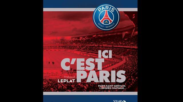 Ici c'est Paris, le livre qui retrace le pire et le meilleur de l'histoire du PSG